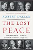 Book cover for The Lost Peace: Leadership in a Time of Horror and Hope, 1945-1953