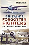 img - for Britain's Forgotten Fighters of the First World War book / textbook / text book