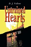 Untrained Hearts, D. J. Vallone, 0595089658