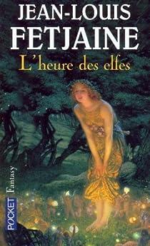 L'Heure des elfes par Fetjaine