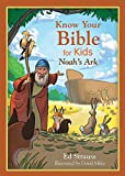 Know Your Bible for Kids: Noah's Ark: My First Bible Reference for 5-8 Year Olds (Value Books)