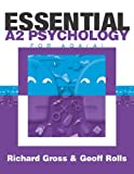 Essential A2 Psychology for AQA, Richard D. Gross and Geoff Rolls, 0340813075