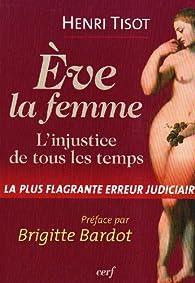 Eve, la femme : L'injustice de tous les temps, La plus flagrante erreur judiciaire par Henri Tisot