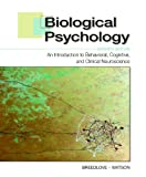 Biological Psychology: An Introduction to Behavioral, Cognitive, and Clinical Neuroscience (Looseleaf), Seventh Edition, S. Marc Breedlove, Neil V. Watson, 1605351709
