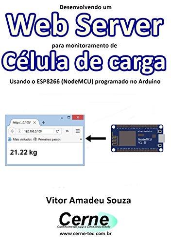 Amazon com: Desenvolvendo um Web Server para monitoramento de Célula