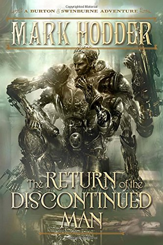The Return of the Discontinued Man: A Burton & Swinburne Adventure