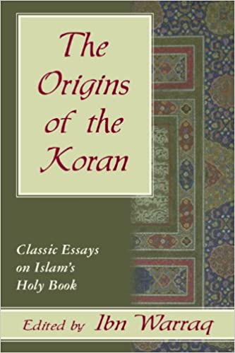 the origins of the koran classic essays on islam s holy book ibn  the origins of the koran classic essays on islam s holy book ibn warraq 9781573921985 amazon com books