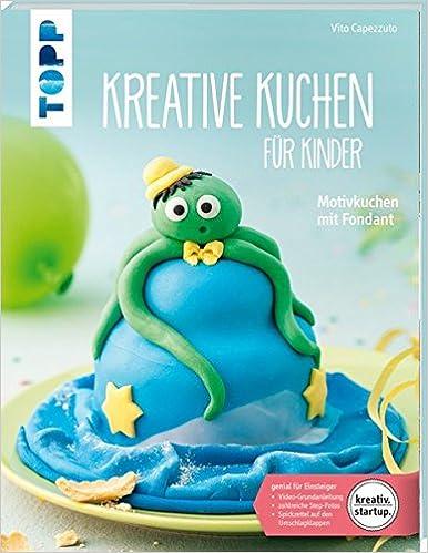 Kreative Kuchen Fur Kinder Kreativ Startup Motivkuchen Mit