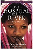The Hospital by the River: A Story of Hope