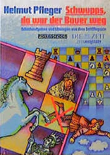 Schwupps, da war der Bauer weg - Schachaufgaben und Lösungen aus dem ZeitMagazin