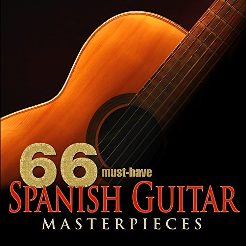 66 Must Have Spanish Guitar Masterpieces