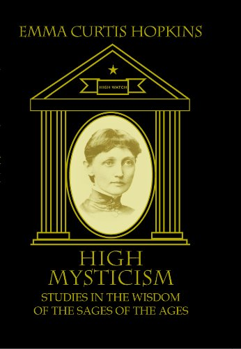 High Mysticism Studies in the Wisdom of the Sages of the Ages ()