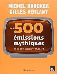 Les 500 émissions mythiques de la télévision française