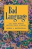 Bad Language, Edwin L. Battistella, 019533745X
