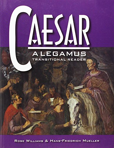 Caesar: A Legamus Transitional Reader (Legamus Reader) (Latin and English Edition)