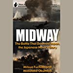 Midway: The Battle That Doomed Japan, the Japanese Navy's Story | Mitsuo Fuchida,Masatake Okumiya