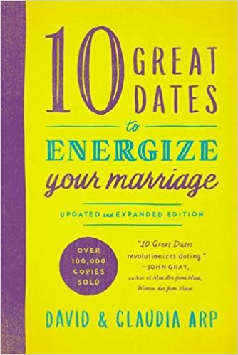 10 great dates to energize your marriage updated and expanded 10 great dates to energize your marriage updated and expanded edition david and claudia arp 0025986344023 amazon books fandeluxe Ebook collections