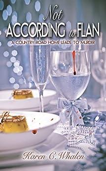 Not According to Flan (The Dinner Club Murder Mysteries Book 2) by [Whalen, Karen C.]