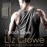 Coach Love: The Love Brothers, Book 2 | Liz Crowe