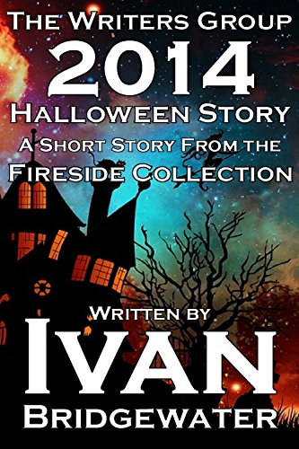 The Writers Group 2014 Halloween Story (The Fireside -