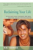 img - for Reclaiming Your Life: The Gay Man's Guide to Recovery from Abuse, Addictions, and Self-Defeating Behavior book / textbook / text book