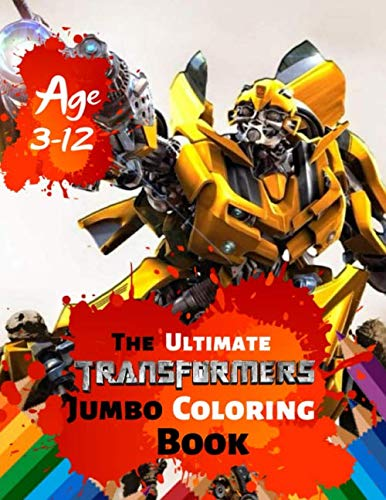 The Ultimate Transformers Jumbo Coloring Book Age 3-12: Great Coloring Book for Kids and Any Fan of Transformers (Perfect for Children) With 25 High-quality Illustration -