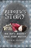 Andrew's Story, Julie K. Heinks, 160610943X