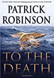To the Death, Patrick Robinson, 1593154763