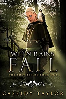 When Rains Fall (The Lost Fields Book 1) by [Taylor, Cassidy]