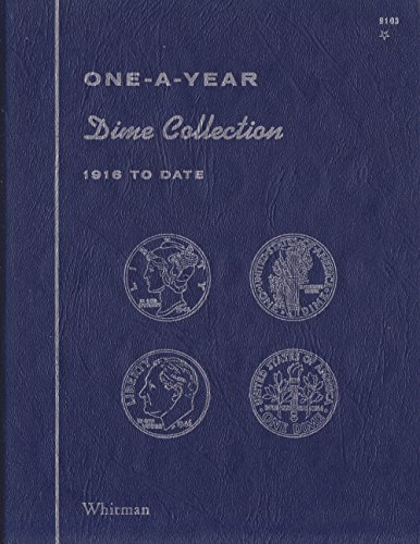 1916-DATE 1977 DIME COLLECTION No 9103 WHITMAN ONE-A-YEAR COIN; ALBUM, BINDER, BOARD, BOOK, CARD, COLLECTION, FOLDER, HOLDER, PAGE, PORTFOLIO, PUBLICATION, set, volume