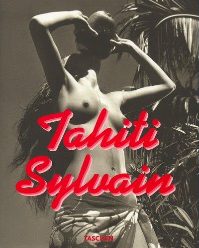 Sylvain's Tahiti by Brand: Taschen