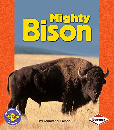 Mighty Bison (Pull Ahead Books _ Animals)