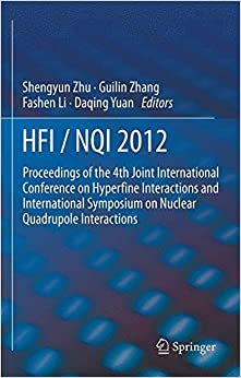 Hfi / Nqi 2012: Proceedings of the 4th Joint International Conference on Hyperfine Interactions and International Symposium on Nuclear