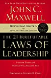 img - for The 21 Irrefutable Laws of Leadership: Follow Them and People Will Follow You book / textbook / text book