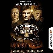 Revolte auf Higgins' Moon (Frontiersmen: Civil War 1) | Wes Andrews, Bernd Perplies
