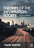 Theories of the Information Society (International Library of Sociology) 4th Edition