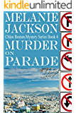 Murder on Parade (Chloe Boston Cozy Mysteries Book 4)