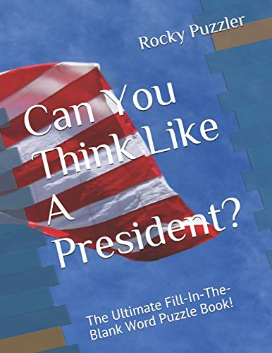 Pdf Entertainment Can You Think Like A President?: The Ultimate Fill-In-The-Blank Word Puzzle Book! (Trump Series)