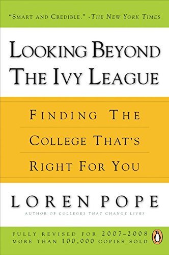 Looking Beyond the Ivy League: Finding the College That's Right for You by Loren Pope (2007-12-18)