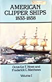 img - for American Clipper Ships 1833-1858 Volume I Adelaide - Lotus book / textbook / text book