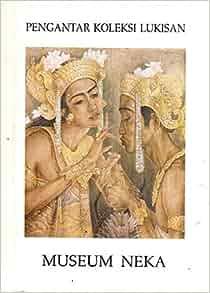 Pengantar koleksi lukisan Museum Neka: Suteja Neka: 9789798356001