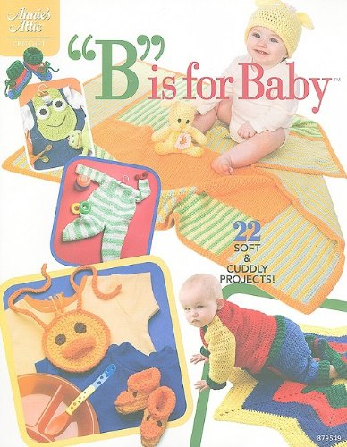 B Is for Baby (Annie's Attic: Crochet)