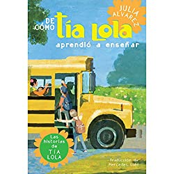 De cómo tía Lola aprendió a enseñar [How Tia Lola Learned to Teach]