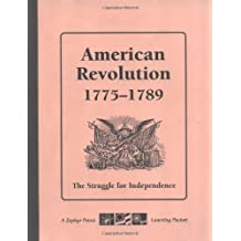 American Revolution: 1775-1789: The Struggle for Independence