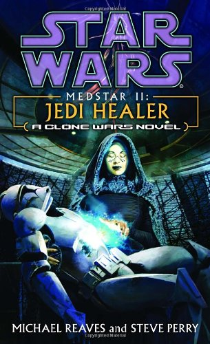 Star Wars: Medstar II - Jedi Healer (A Clone Wars Novel) - Book  of the Star Wars Legends