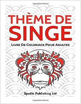 Coloriage Adulte Singe.Amazon Com Theme De Singe Livre De Coloriage Pour Adultes French