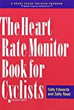 The Heart Rate Monitor Book for Cyclists: A Heart Zones Training Program by Sally Edwards (2002-06-15)