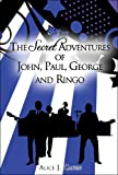 The Secret Adventures of John, Paul, George and Ringo, Alice J. Capen, 1424167183