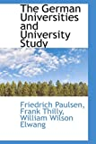 The German Universities and University Study, Friedrich Paulsen and Frank Thilly, 1113736747