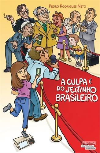 A Culpa e do Jeitinho Brasileiro